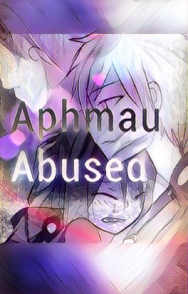 Aphmau Abused.
