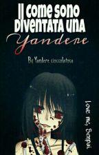 ||Come sono diventata una Yandere|| by psycho00madhatter