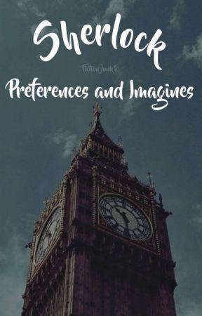Sherlock Preferences ✓ by FictionJunk1e