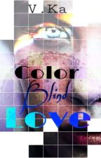 Color Blind Love  by vkarmann