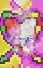♡Once In A Lifetime♡ by KiwiNeko_Sama