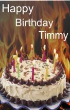 Happy Birthday Timmy by Danilynn