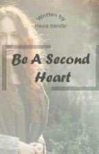 Be A Second Heart by hauraiskandar