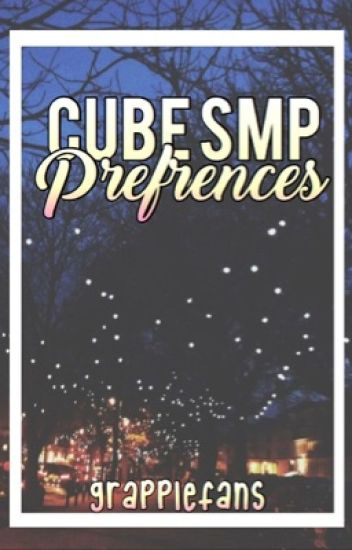 cube smp preferences