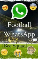 Football WhatsApp [Bee Squad] by JustOneMorePerson_