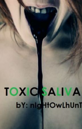 Toxic Saliva: They're among us by NightOwlHunter