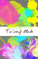 Ta'aruf ilaih by Laras_Aisyah