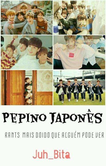 Pepino Japonês •RaNtS•