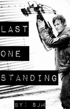 Last One Standing ~ TWD Daryl Dixon (#wattys2017) by ssjmsjm