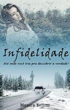 Infidelidade #Wattys2016 by MonicaBellini