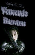 Vencendo Barreiras  by Raffaah_Fernandes