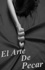 El Arte de Pecar by Novelas_Bizzle