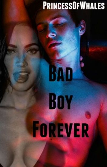 Bad Boy Forever (Book 3)