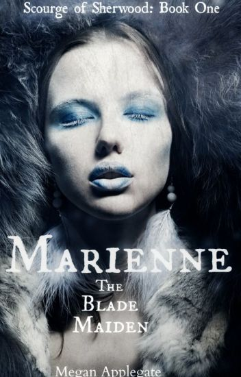 Marienne: The Blade Maiden (Scourge of Sherwood, Book One)