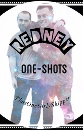 Redney One-Shots [Completed] by ThatOneBoyishShipper