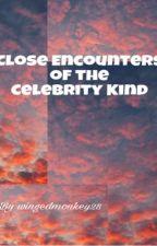Encounters of the Celebrity Kind by Wingedmonkey28