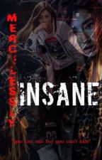 Mercilessly Insane (On-Hold) by EnairaCole
