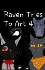 Raven Tries To Art 4 by Ravenpaw0