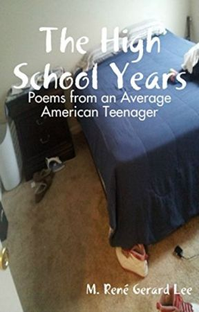 The High School Years: Poems from an Average American Teenager by Poet_Nanashi