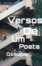 Versos De Um Poeta Qualquer by umpoetaqualquer