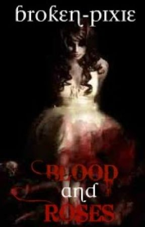 "Blood and Roses (Continuation of ""Bite From A Vamp"") - on Hold by broken-pixie"