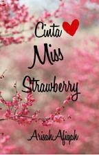 Cinta Miss Strawberry (Slow Update) by arisahafiqah