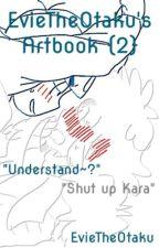 EvieTheOtaku's Artbook {2} by EvieTheOtaku
