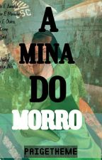 A MINA DO MORRO  by PAIGETHEME