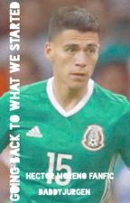 Going Back to What We Started // Hector Moreno  by daddyjurgen
