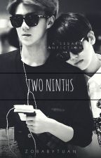 Two Ninths ~2/9~ ( A Sebaek Fanfiction) by Zobabytuan