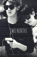 Two Ninths ~2/9~ ( A Sebaek Fanfiction) by Zobabytuan
