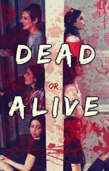 {Dead Or Alive}{A Cimorelli Fanfiction}