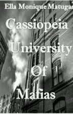 Cassiopeia : University of Mafias(10- Cassiopeia Story) by EMM_Stories