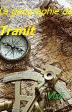 La géographie de Tranit by vixii_ecrivaillon