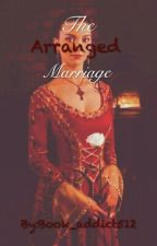 The Arranged Marriage by Book_addict512