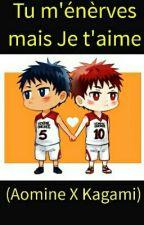 (Kagami X Aomine)Tu m'énerves mais Je t'aime  by Rinnie31