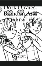 Dork Diaries: Nikki And Brandon's Life Story 2. (COMPLETED) by KyraTheFanGirl_1375