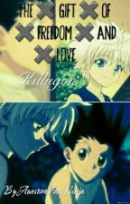 The ✖ Gift ✖ Of ✖ Freedom ✖ And ✖ Love (Killugon) by AwesomeYaoiNinja