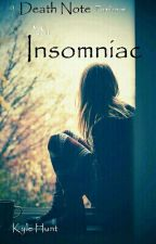 My Insomniac (a death note fanfiction)BOOK ONE by ITZ_KYLE