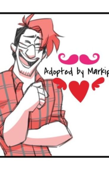 • Adopted by Markiplier •