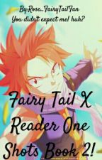 One Shots! Fairy Tail X Reader! Book 2 by RoseDragneel2nd