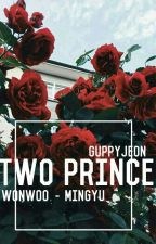 Two prince [Wonwoo & Mingyu] [COMPLETE] [PRIVATE] by Guppyjeon