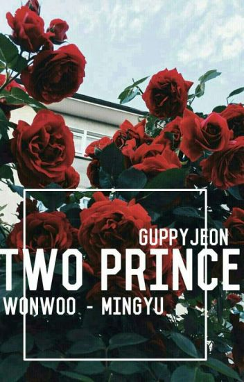 Two prince [Wonwoo & Mingyu] [COMPLETE] [PRIVATE]