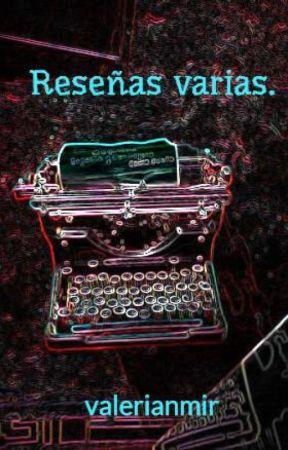 Reseñas varias. by valerianmir