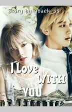 {BAEKYEON} I Love With You > (√) by Baek_ss