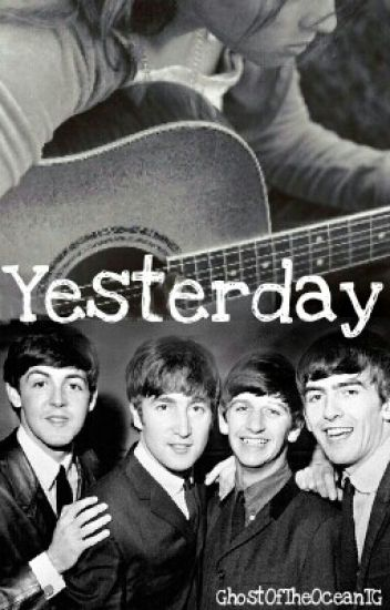 Yesterday - A Beatles Fanfic