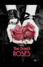 The Dried Roses by Sirabi