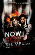 Now You See Me : Next Generation by Salsabii