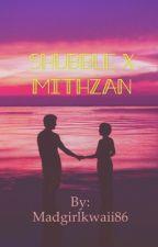 A Mithzan love story  by Madgirlkwaii86