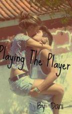 Playing the Player by DaniHebert
